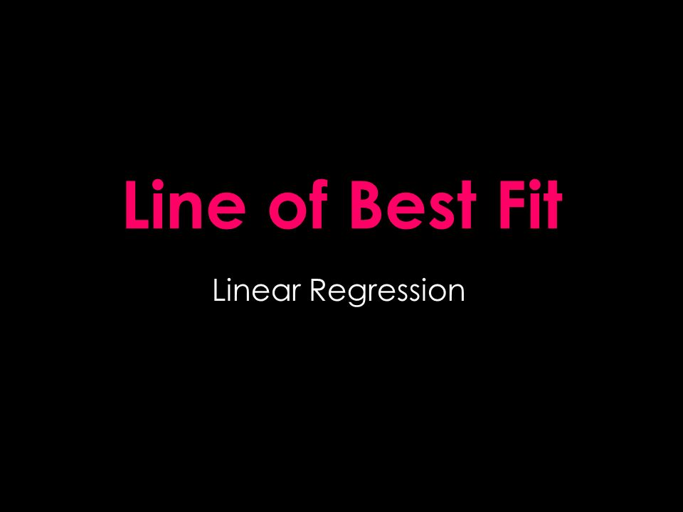 Line of Best Fit Linear Regression