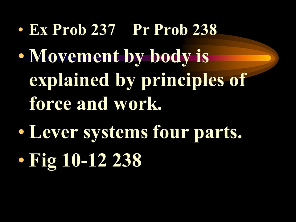 Movement by body is explained by principles of force and work.