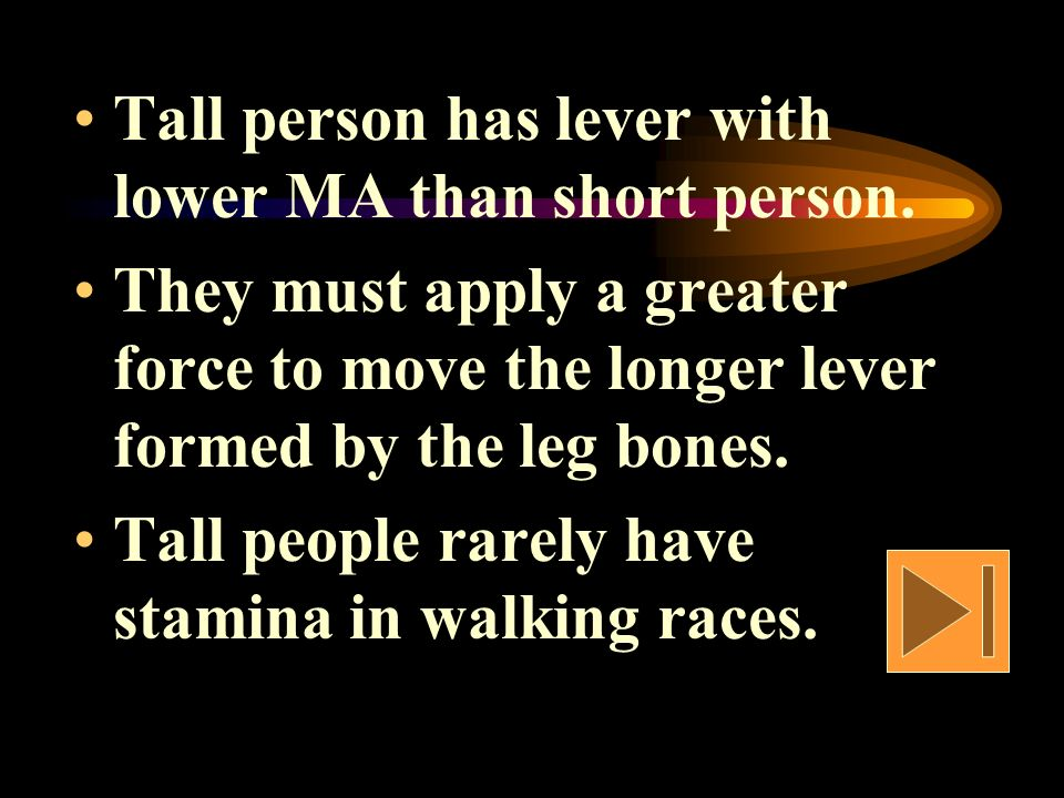 Tall person has lever with lower MA than short person.