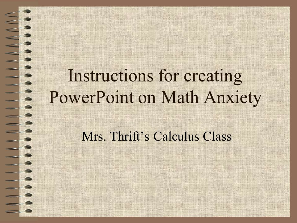 Instructions for creating PowerPoint on Math Anxiety