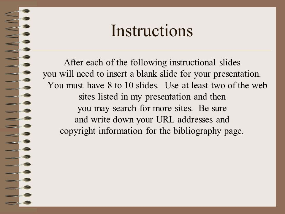 Instructions After each of the following instructional slides