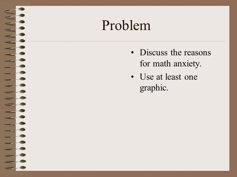 Problem Discuss the reasons for math anxiety.