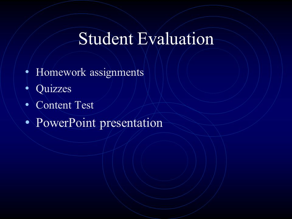 Student Evaluation PowerPoint presentation Homework assignments