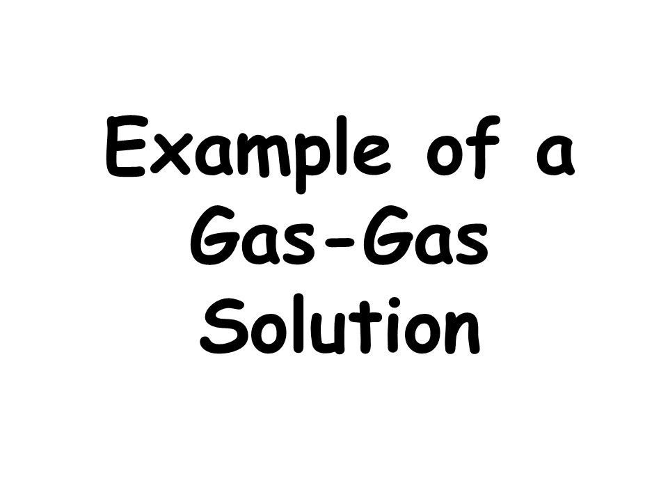Example of a Gas-Gas Solution