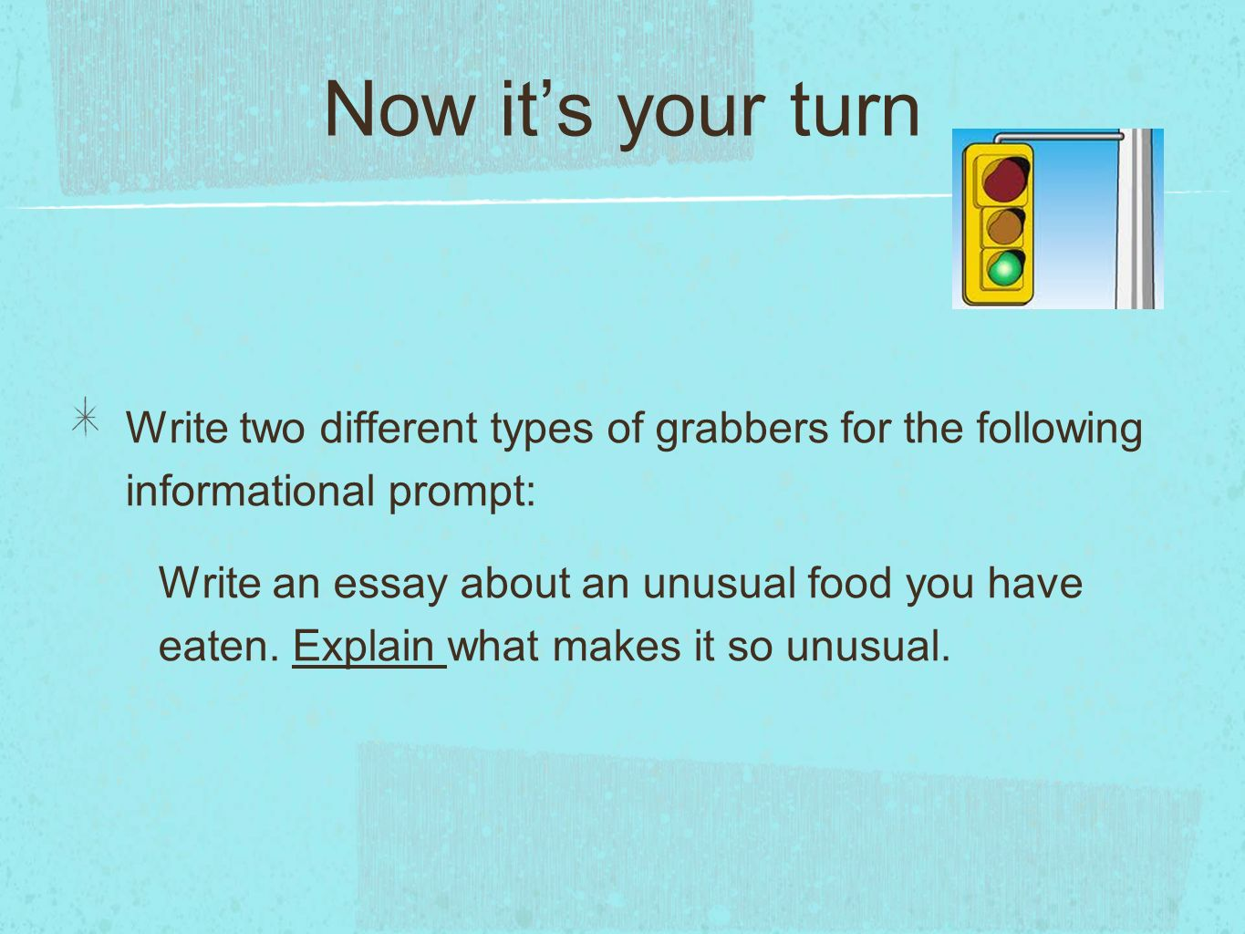 types of essay grabbers Handout that gives description and samples of many types of attention grabbers also includes a worksheet for writers to try out multiple attention grabbers and then have readers vote on which they like best  this handout is great for helping students use the right attention grabber for their essays subjects: writing-essays grades: 6 th.