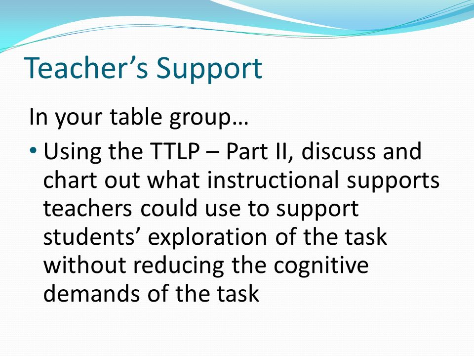 Teacher's Support In your table group…