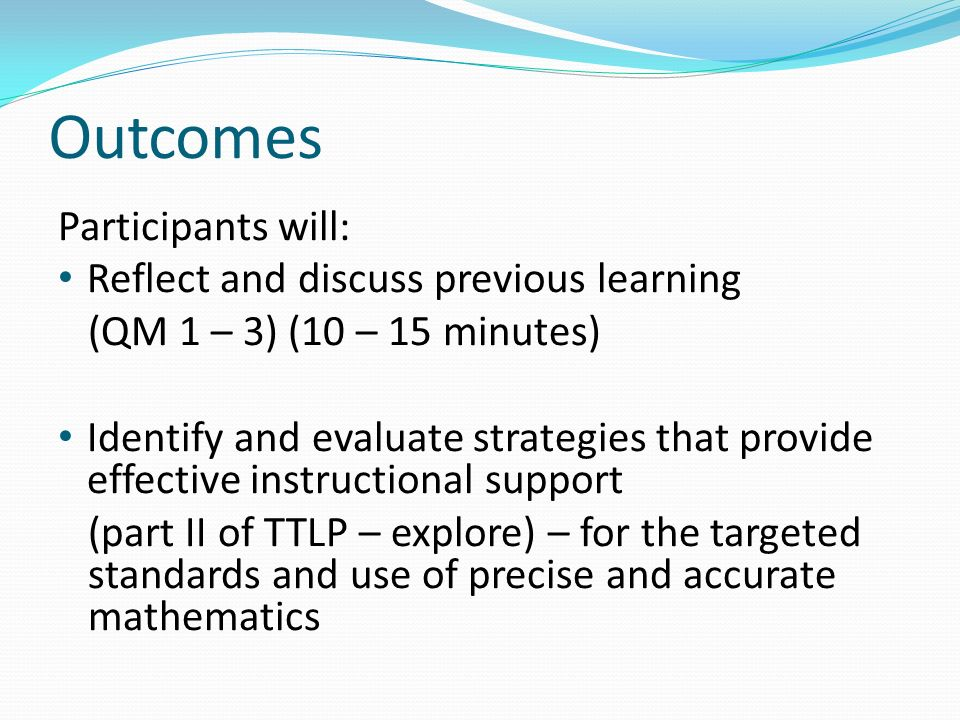 Outcomes Participants will: Reflect and discuss previous learning