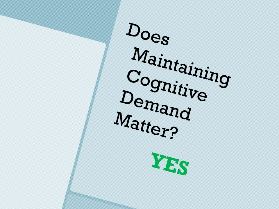 Does Maintaining Cognitive Demand Matter YES