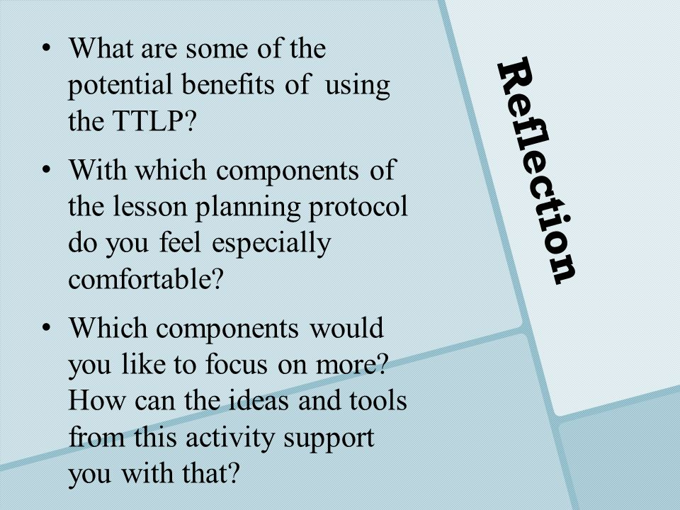 Reflection What are some of the potential benefits of using the TTLP