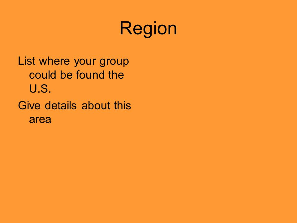 Region List where your group could be found the U.S.