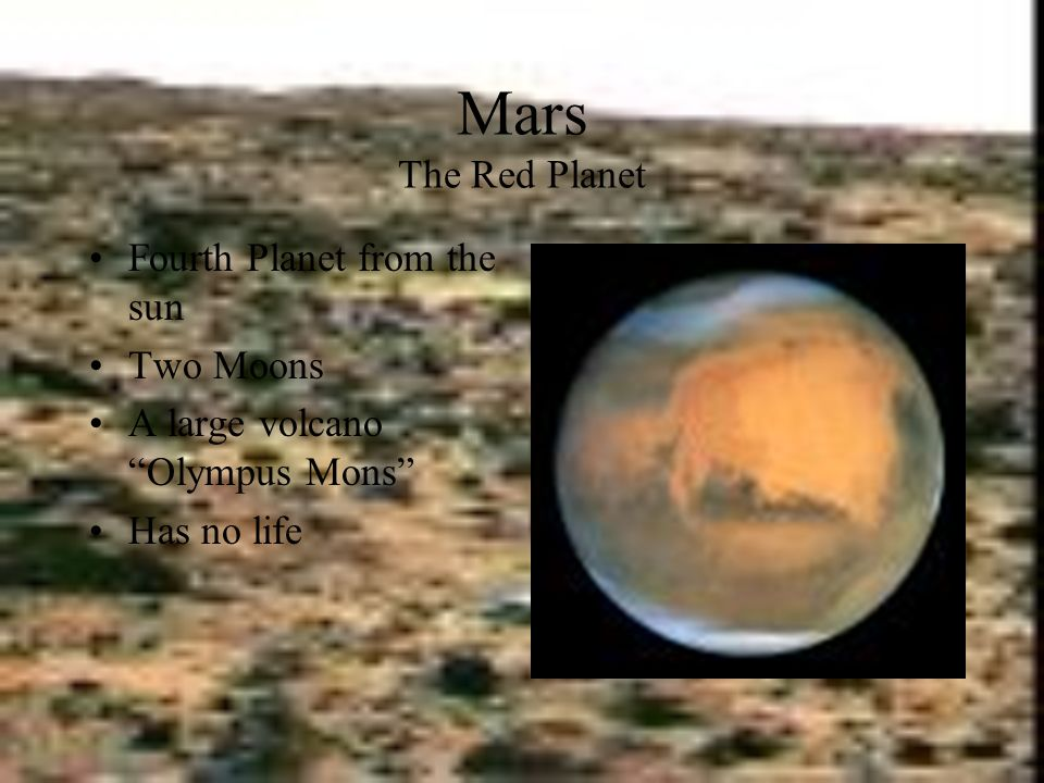 Mars The Red Planet Fourth Planet from the sun Two Moons