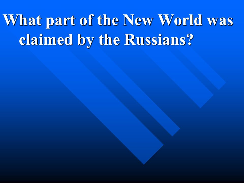 What part of the New World was claimed by the Russians