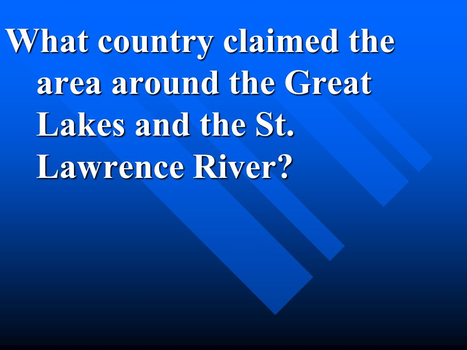 What country claimed the area around the Great Lakes and the St