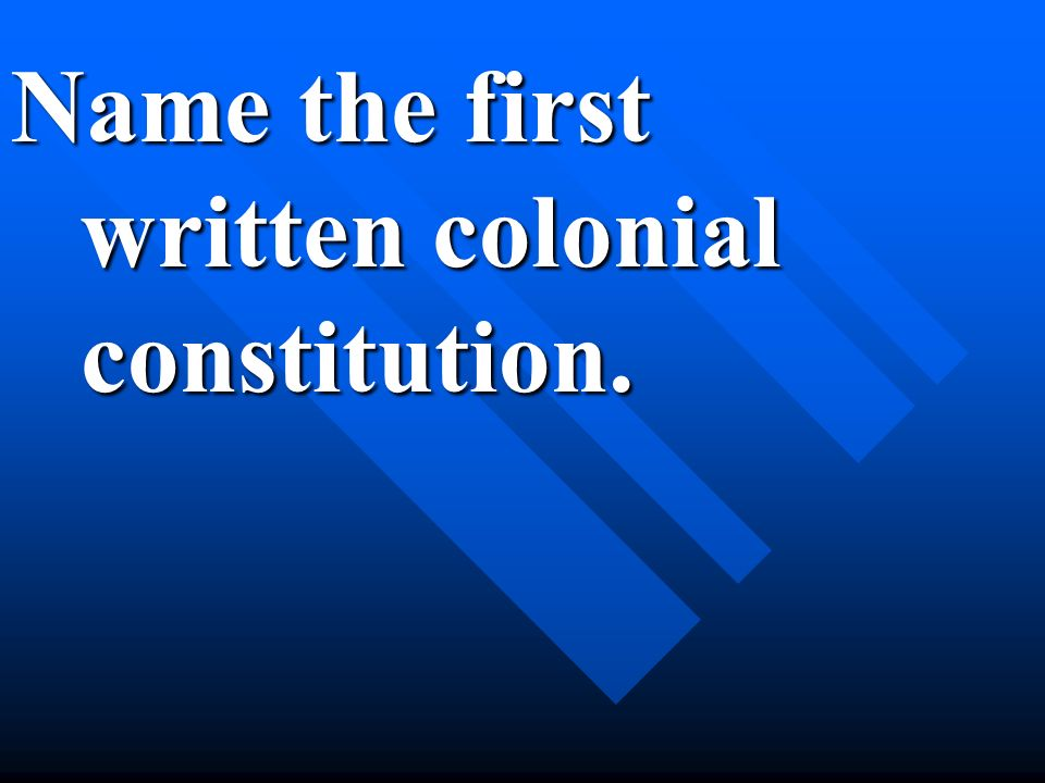 Name the first written colonial constitution.