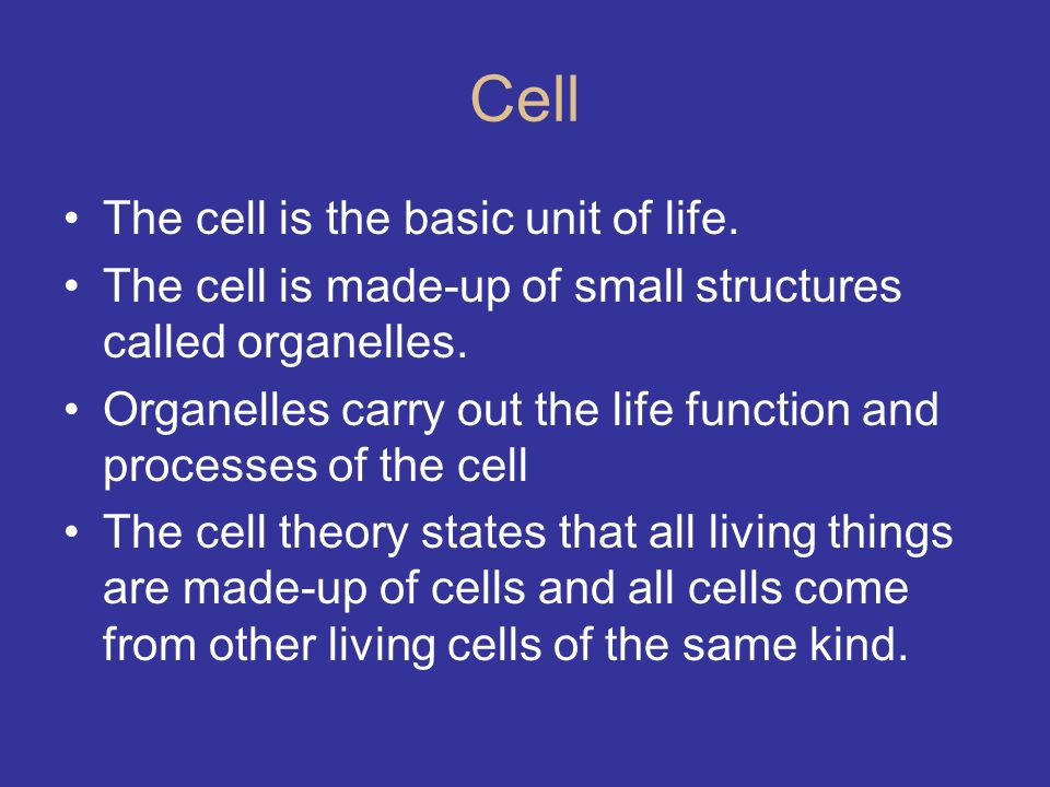 Cell The cell is the basic unit of life.