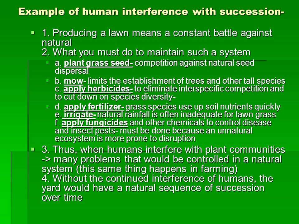 Example of human interference with succession-