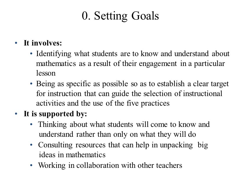 0. Setting Goals It involves: