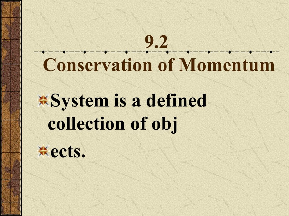 9.2 Conservation of Momentum
