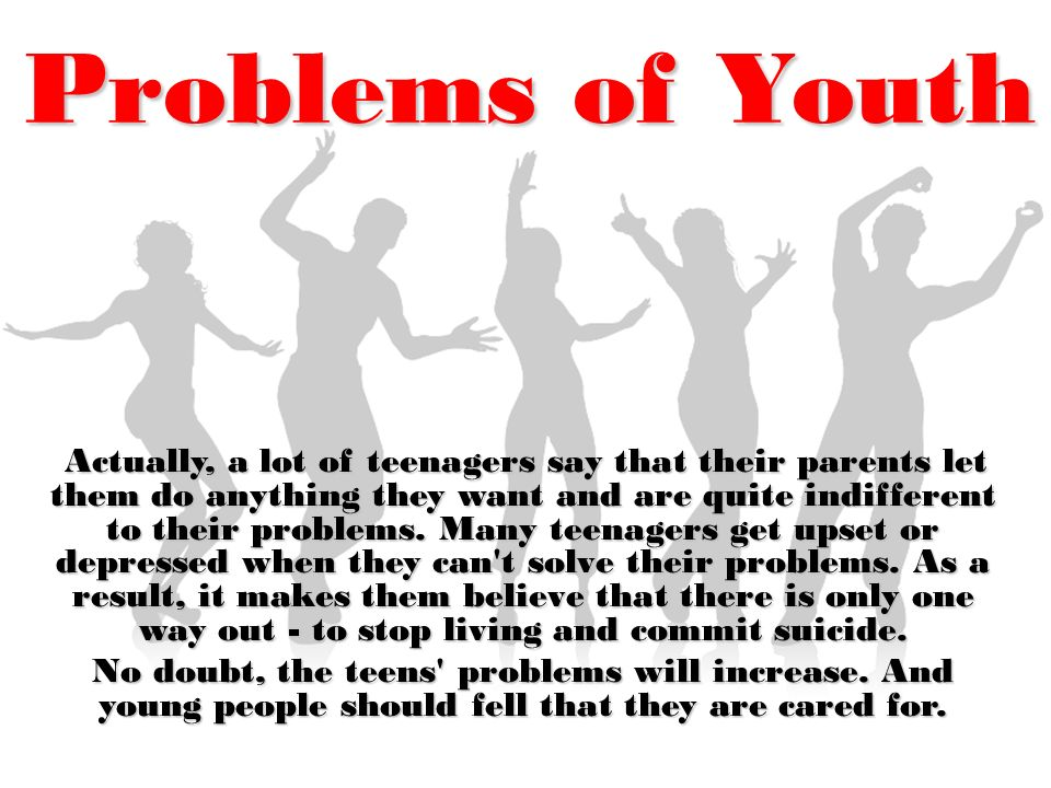 teenagers problems Let's consider some common teenage problems and solutions to them bad habits teenagers believe they are mature enough to smoke cigarettes, drink spirits or take drugs.