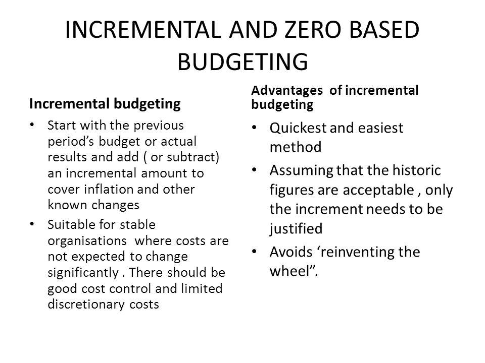 incremental budgets advantages