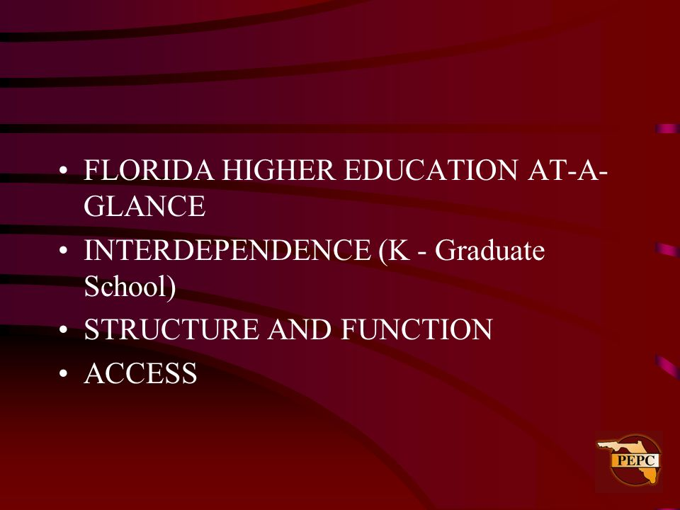 FLORIDA HIGHER EDUCATION AT-A-GLANCE
