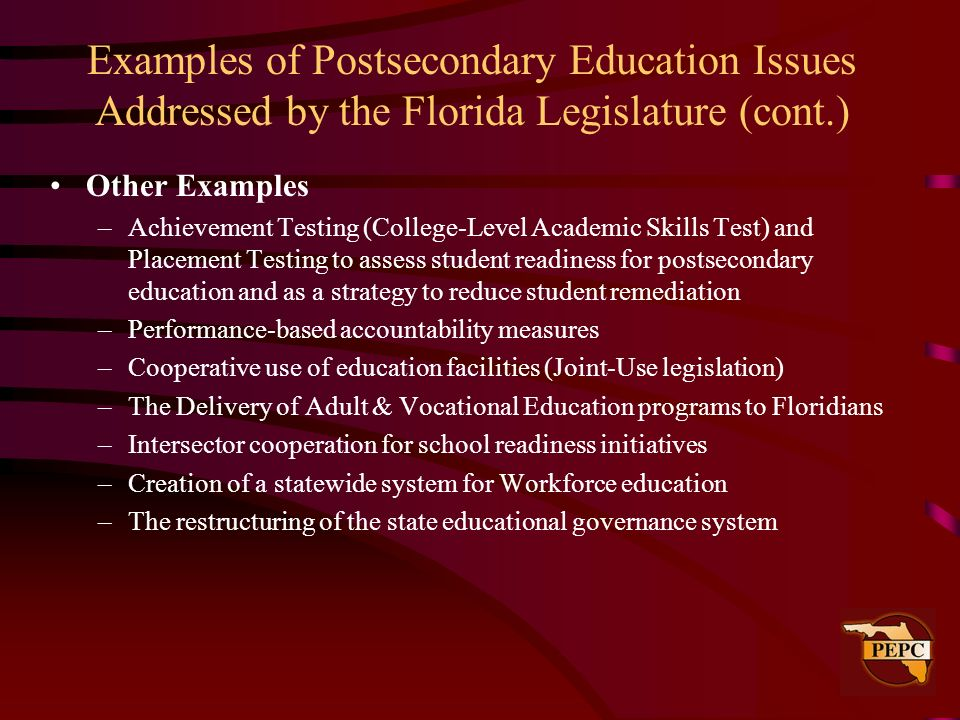 Examples of Postsecondary Education Issues Addressed by the Florida Legislature (cont.)