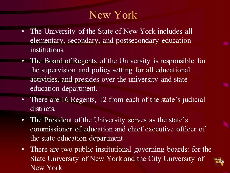 New York The University of the State of New York includes all elementary, secondary, and postsecondary education institutions.