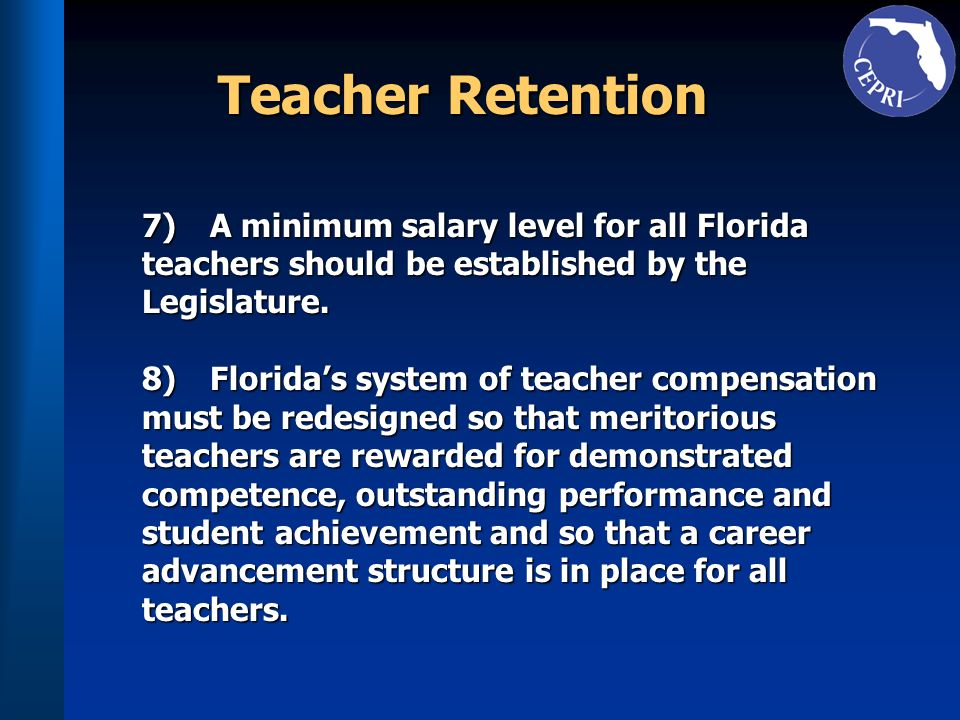 Teacher Retention 7) A minimum salary level for all Florida