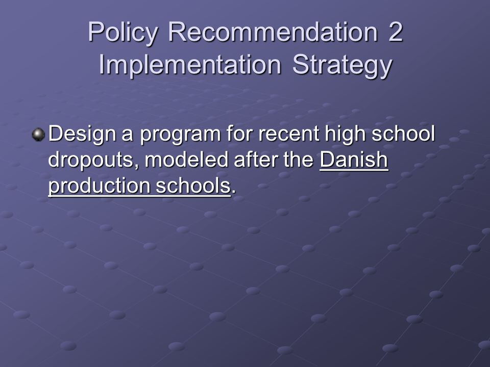Policy Recommendation 2 Implementation Strategy
