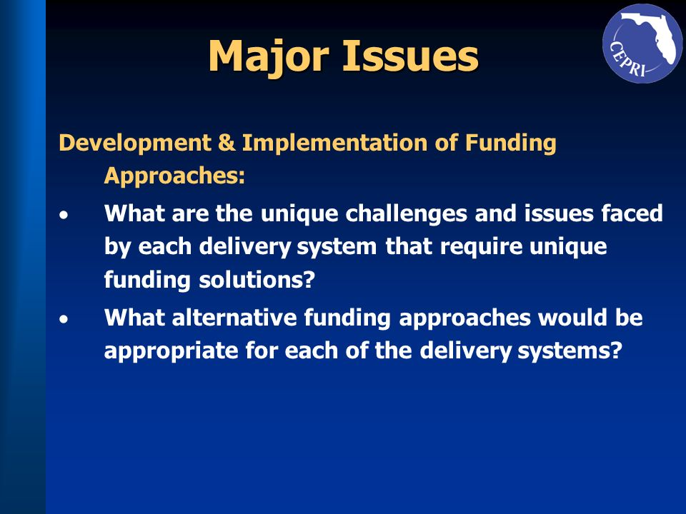Major Issues Development & Implementation of Funding Approaches: