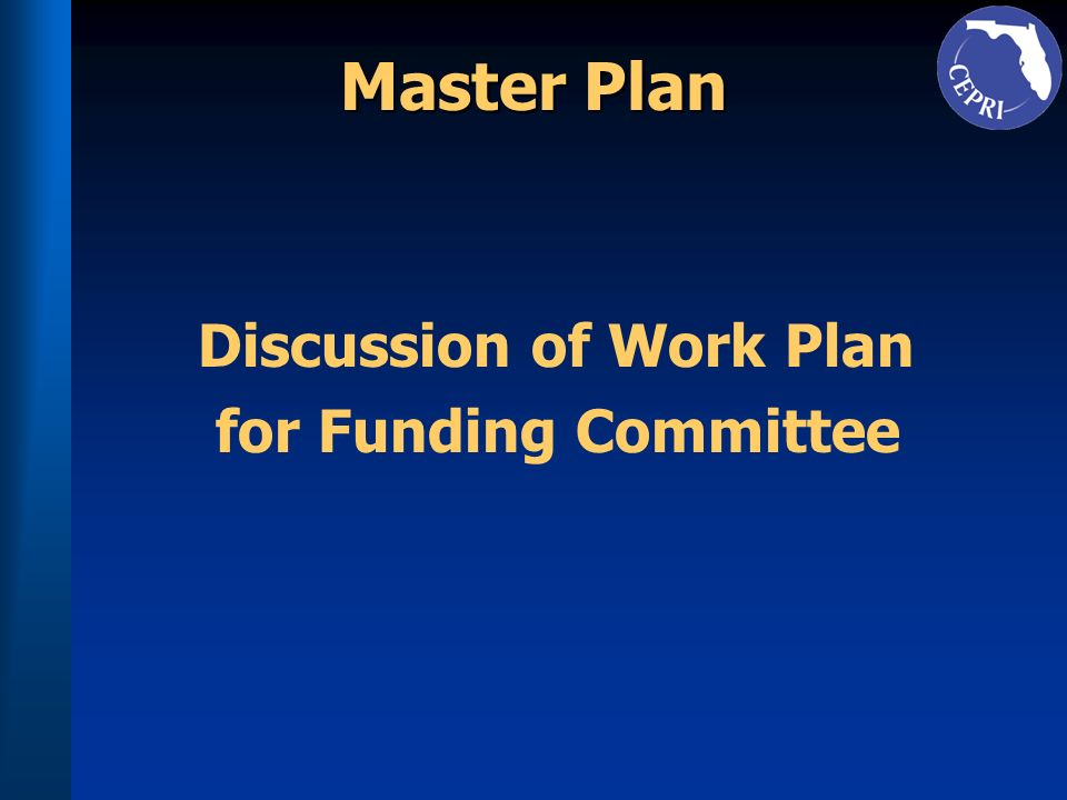 Master Plan Discussion of Work Plan for Funding Committee