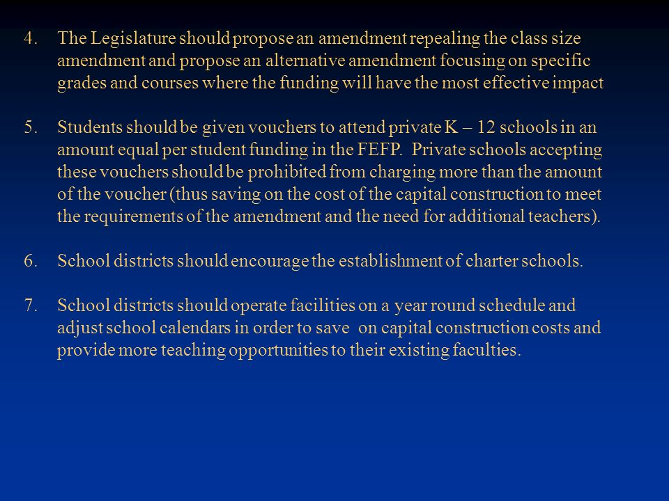 The Legislature should propose an amendment repealing the class size