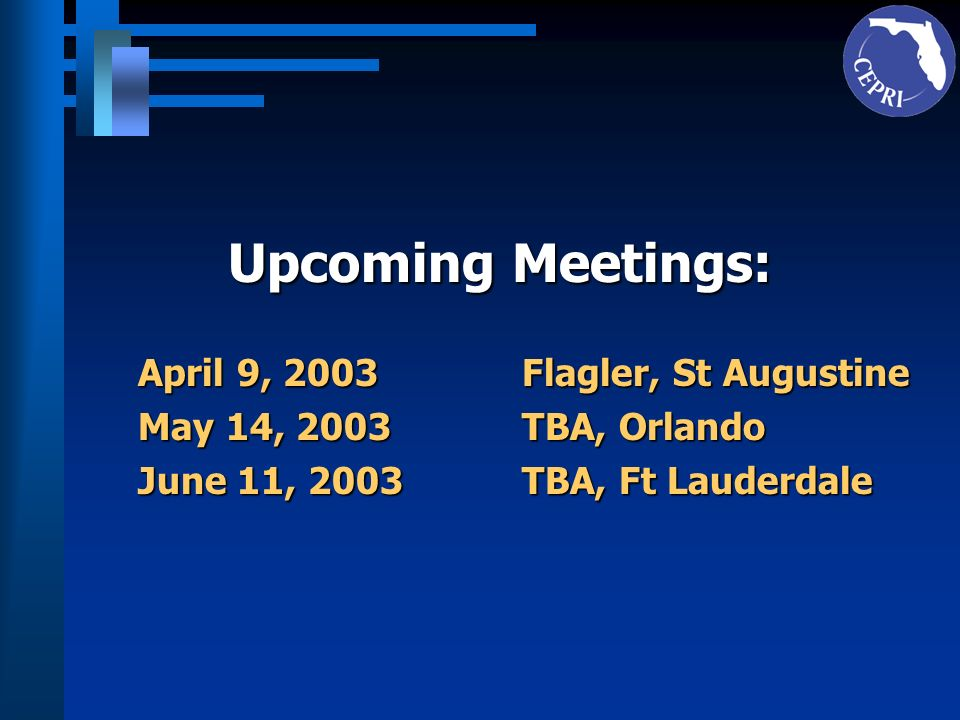 Upcoming Meetings: April 9, 2003 Flagler, St Augustine