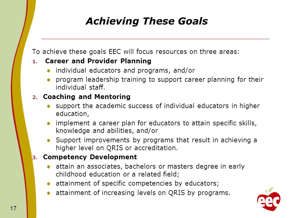 Achieving These Goals To achieve these goals EEC will focus resources on three areas: Career and Provider Planning.