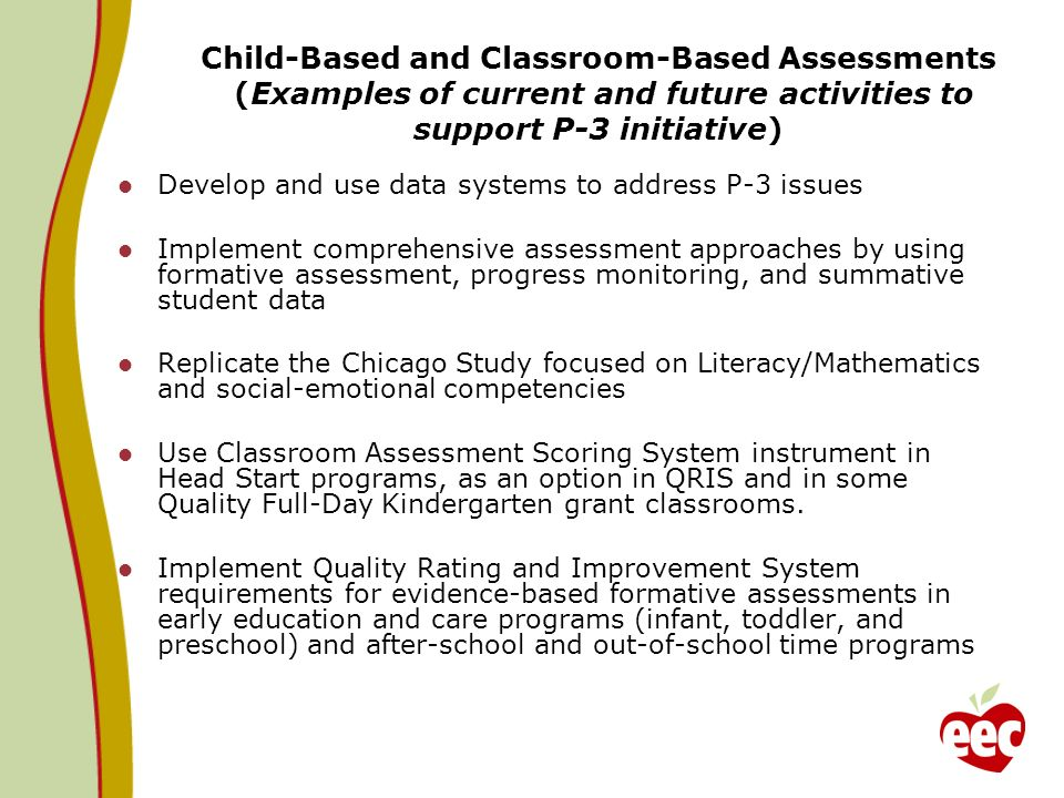 Child-Based and Classroom-Based Assessments (Examples of current and future activities to support P-3 initiative)
