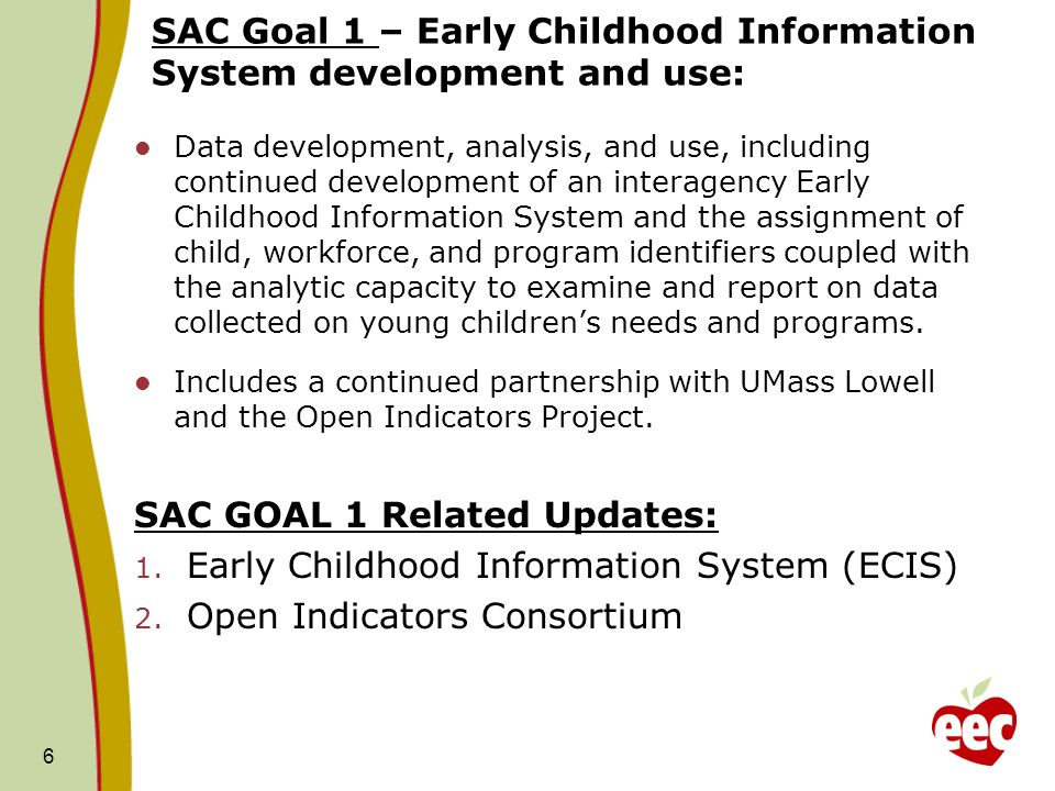 SAC Goal 1 – Early Childhood Information System development and use: