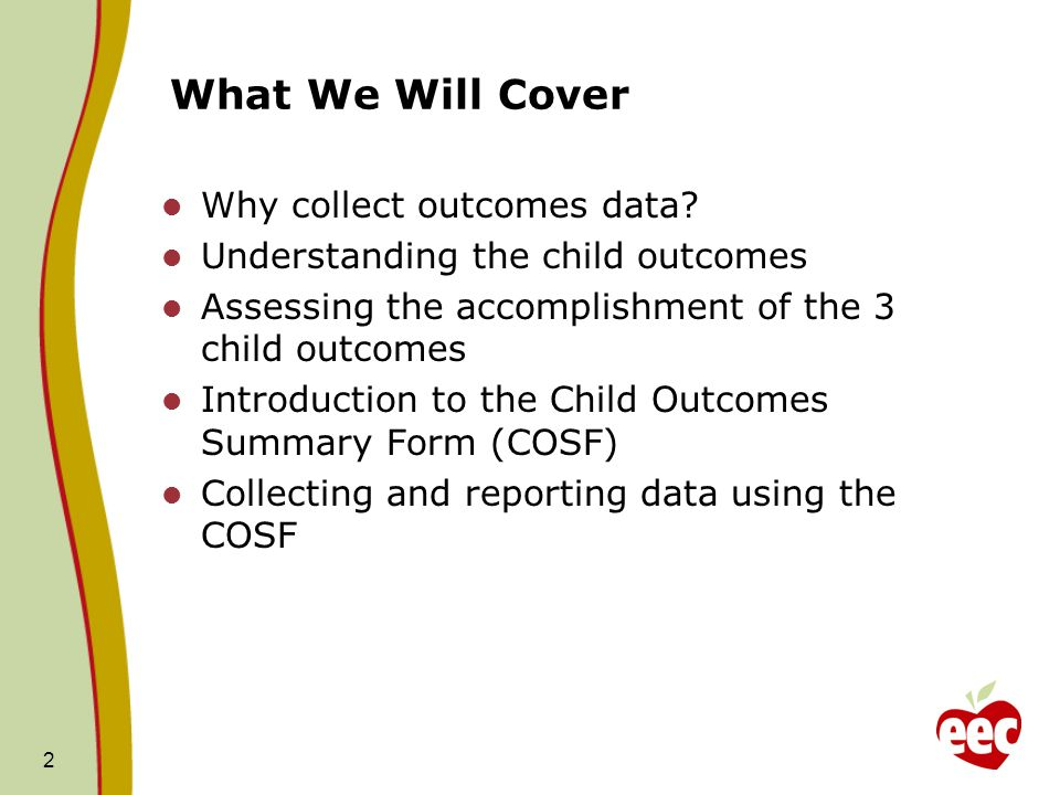 What We Will Cover Why collect outcomes data