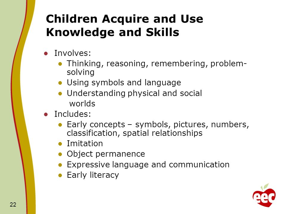 Children Acquire and Use Knowledge and Skills