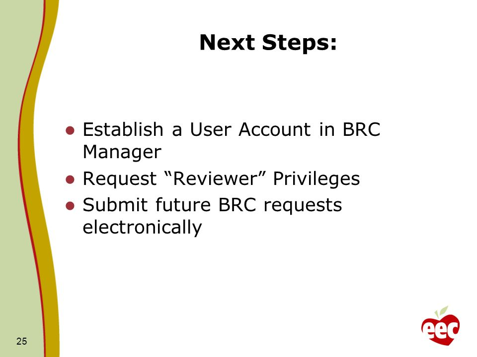 Next Steps: Establish a User Account in BRC Manager