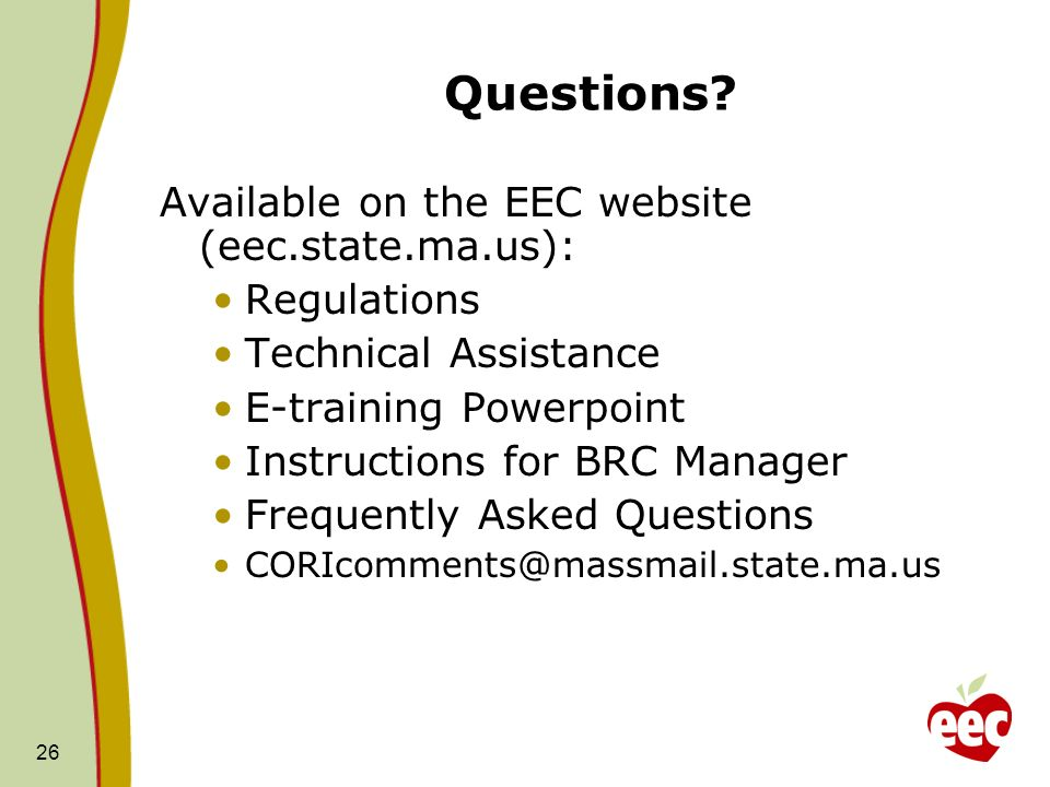 Questions Available on the EEC website (eec.state.ma.us): Regulations