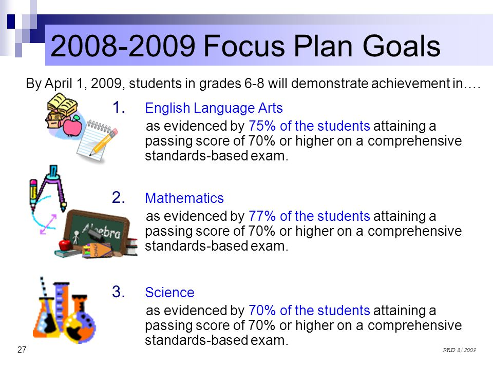 Focus Plan Goals By April 1, 2009, students in grades 6-8 will demonstrate achievement in….