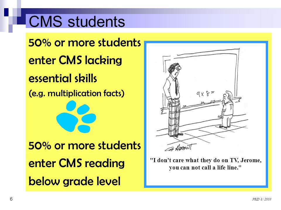 CMS students 50% or more students enter CMS lacking essential skills