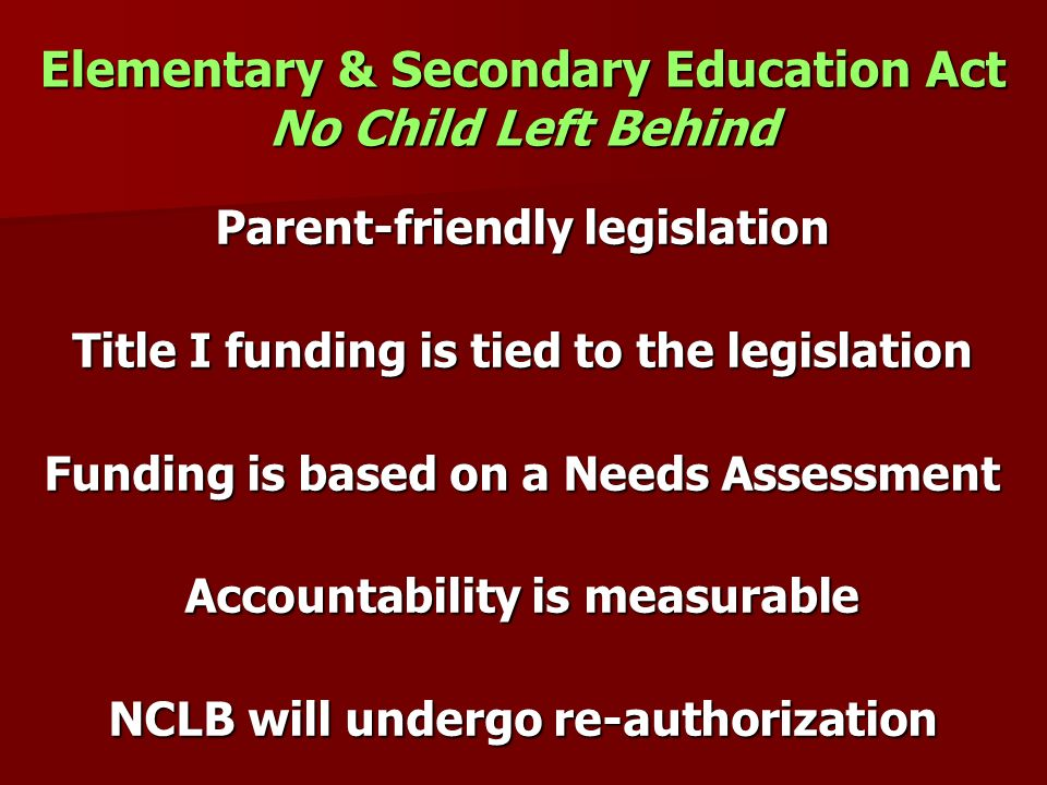 Elementary & Secondary Education Act No Child Left Behind