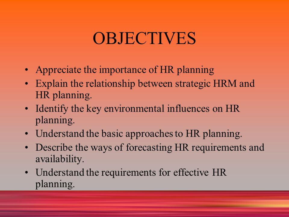 Human Resource Planning : Objectives, Need, Importance and Levels