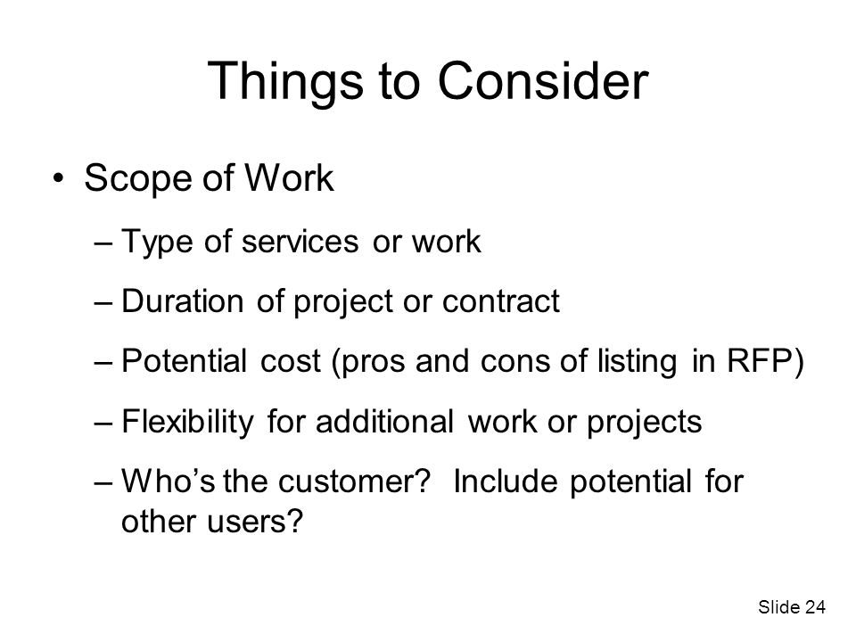 Things to Consider Scope of Work Type of services or work