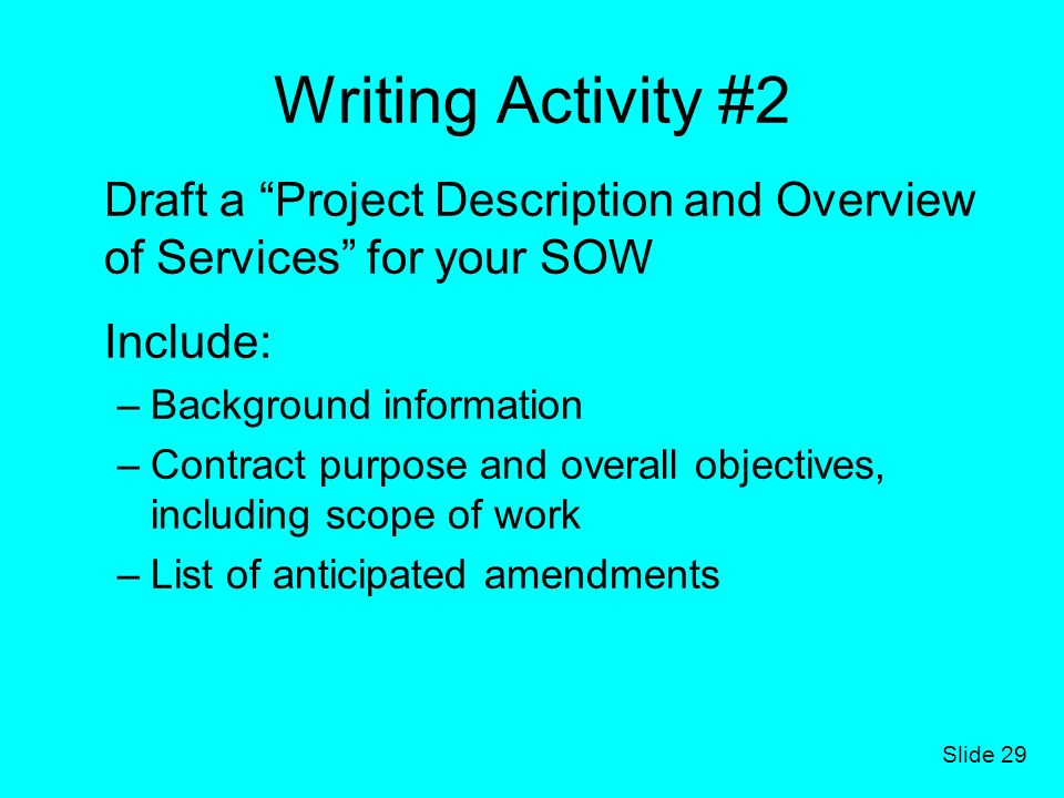 Writing Activity #2 Draft a Project Description and Overview of Services for your SOW. Include: