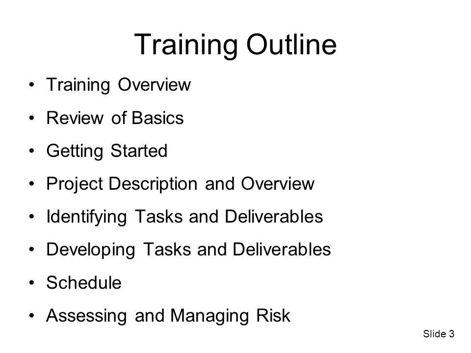 Training Outline Training Overview Review of Basics Getting Started