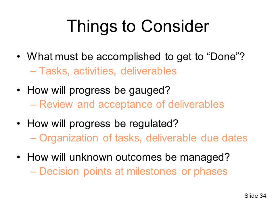 Things to Consider What must be accomplished to get to Done