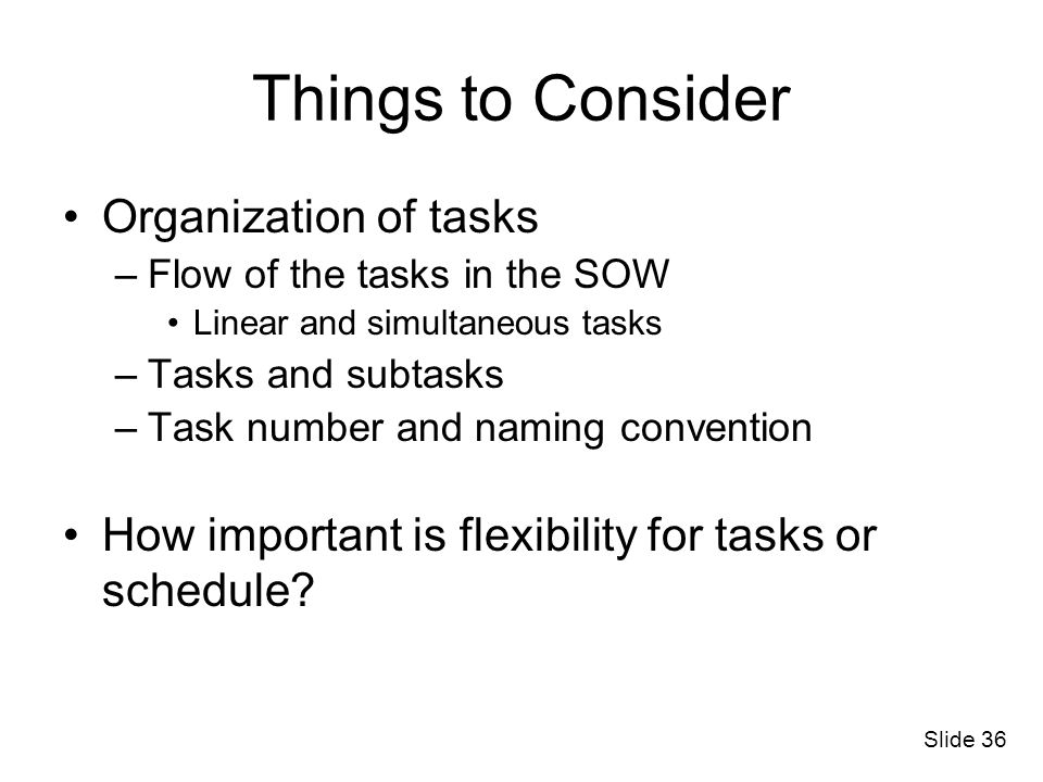 Things to Consider Organization of tasks