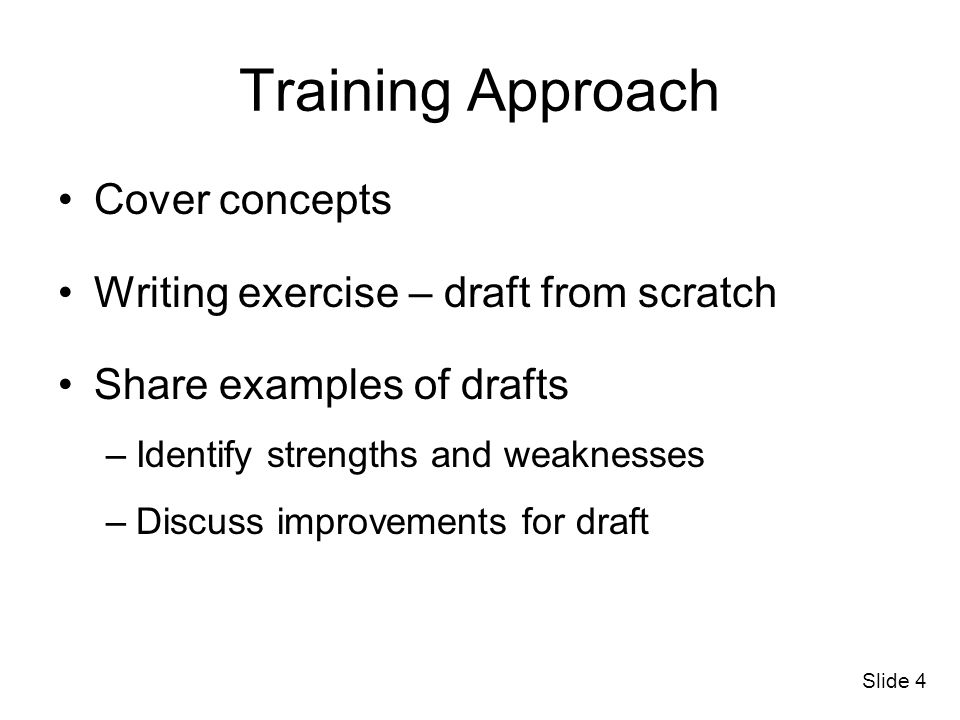 Training Approach Cover concepts Writing exercise – draft from scratch